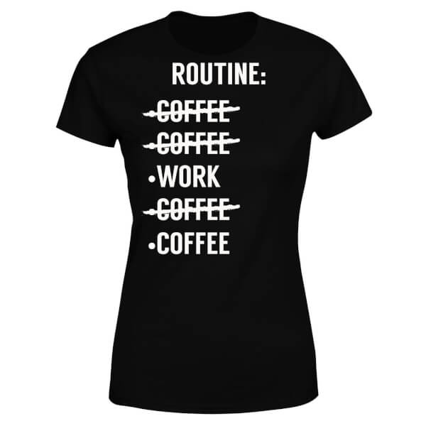 Coffee Routine Women's T-Shirt - Black