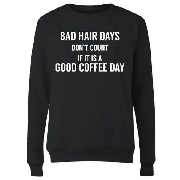Bad Hair Days Don't Count Women's Sweatshirt - Black