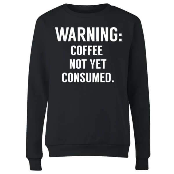 Coffee Not Yet Consumed Women's Sweatshirt - Black