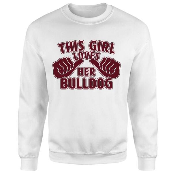 This Girl Loves Her Bulldog Sweatshirt - White