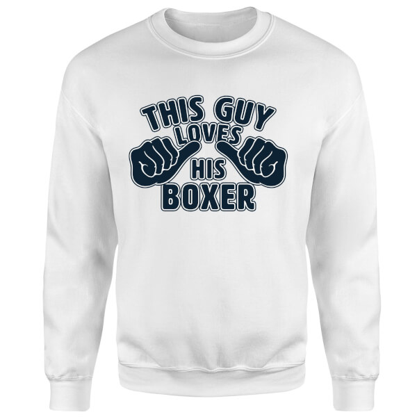 This Guy Loves His Boxer Sweatshirt - White