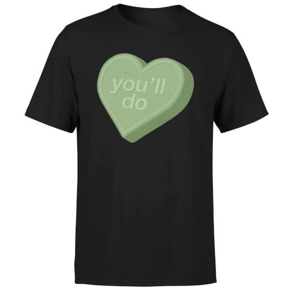 You'll Do T-Shirt - Black