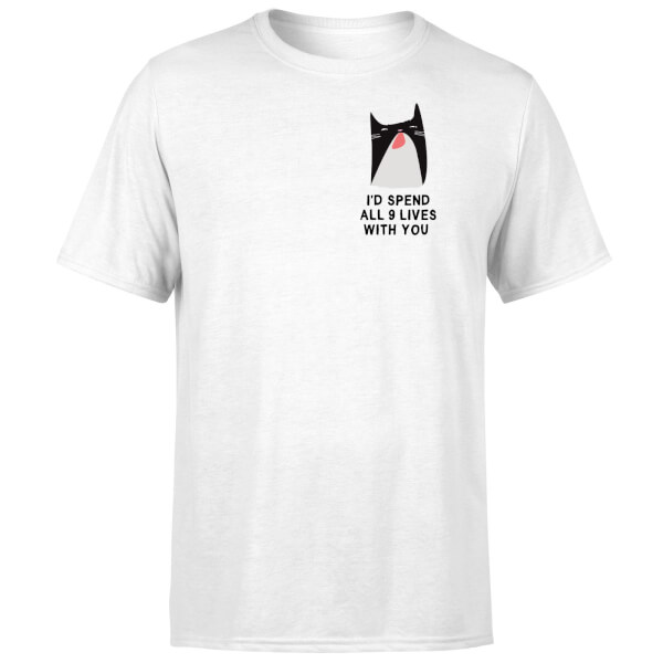 I'd Spend All 9 Lives With You T-Shirt - White