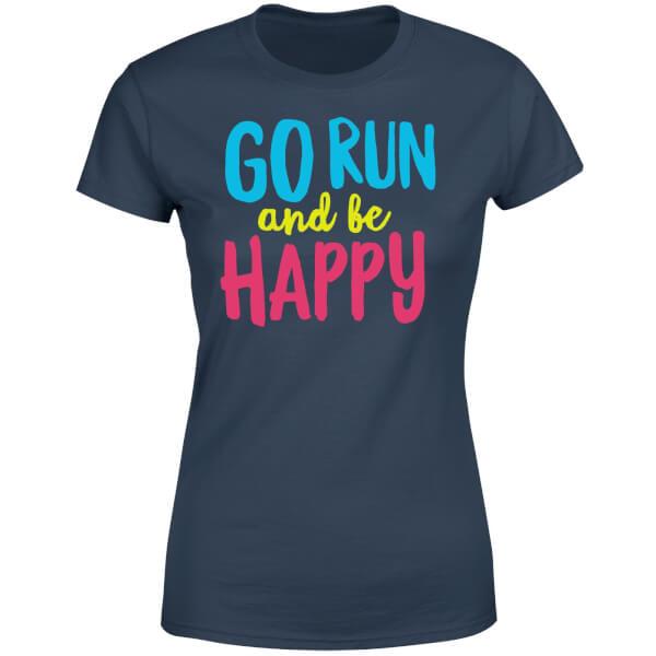 Go run and be happy womens t shirt navy iwoot go run and be happy womens t shirt navy publicscrutiny Choice Image