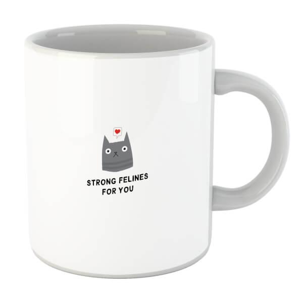 Strong Felines For You Mug