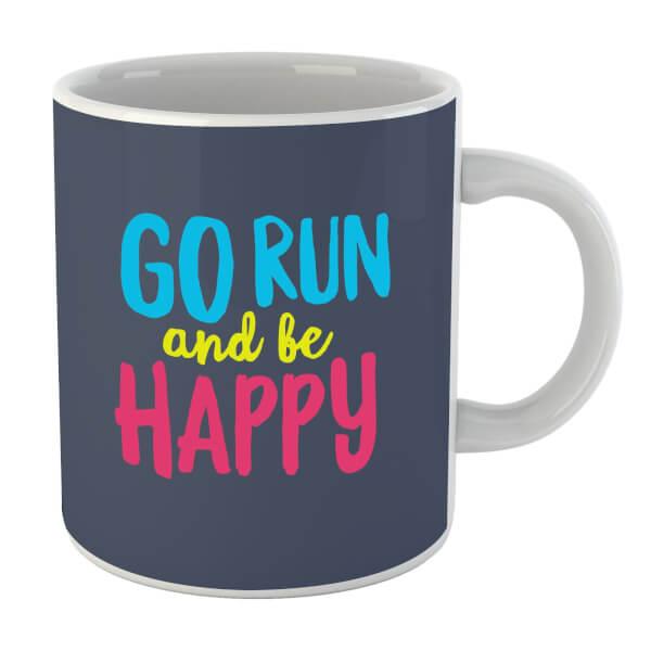 Go run and be happy mug iwoot go run and be happy mug publicscrutiny Choice Image