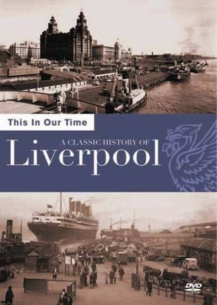 This In Our Time - The History Of Liverpool