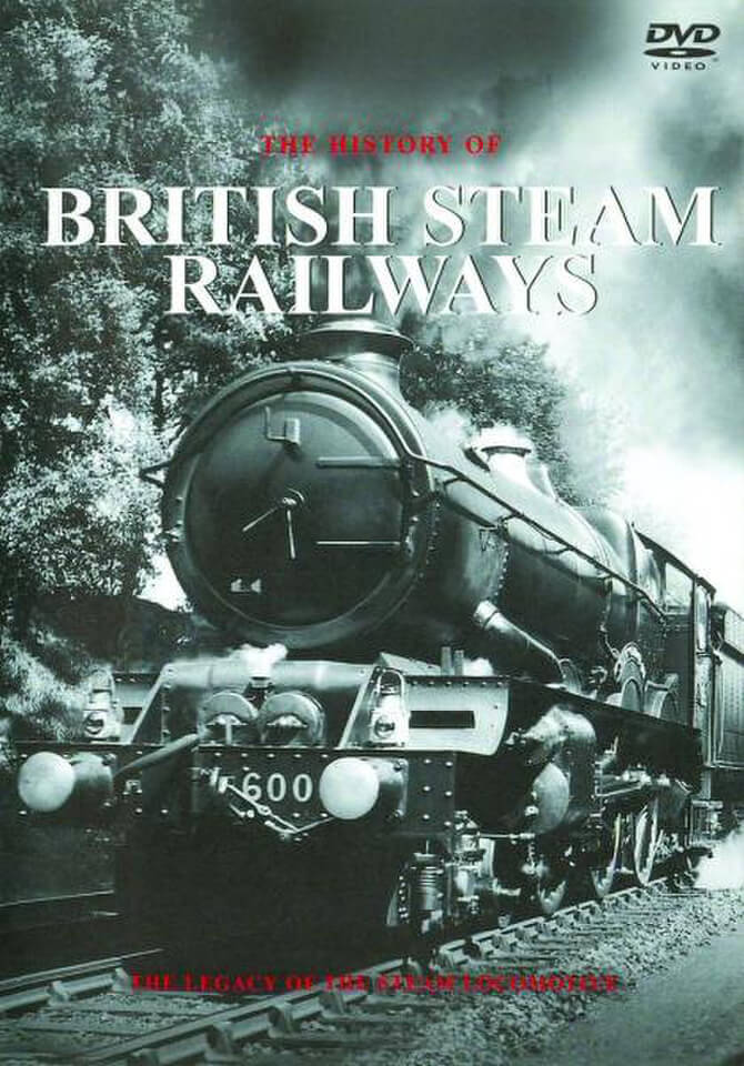 History Of British Steam Railways