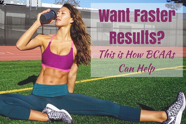 Want Faster Results? How BCAAs Can Help You