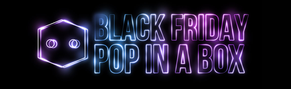 BLACK FRIDAY 2019 AUF POP IN A BOX!