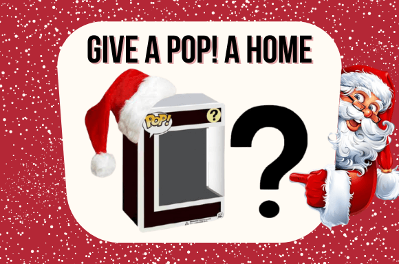 🎅 GIVE A POP! A HOME THIS CHRISTMAS 🎅