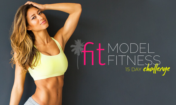 15 Day Fit Model Fitness Challenge