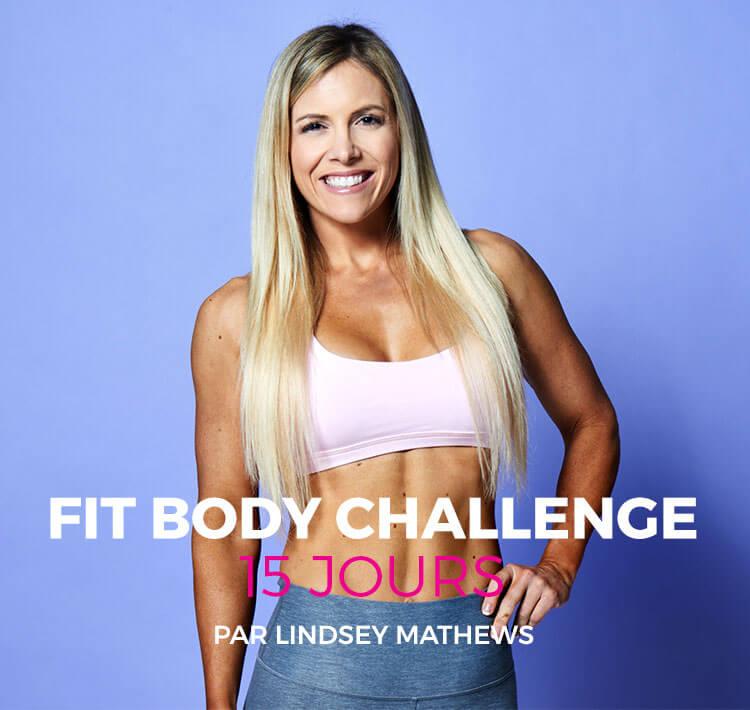 Commencez aujourd'hui le Fit Body Challenge 15 Jours