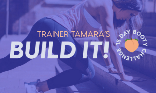 Tamara's Build It! 15 Day Booty Challenge