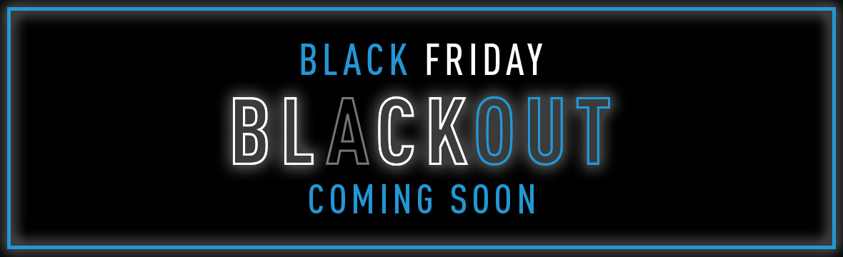 Black Friday Blackout coming soon