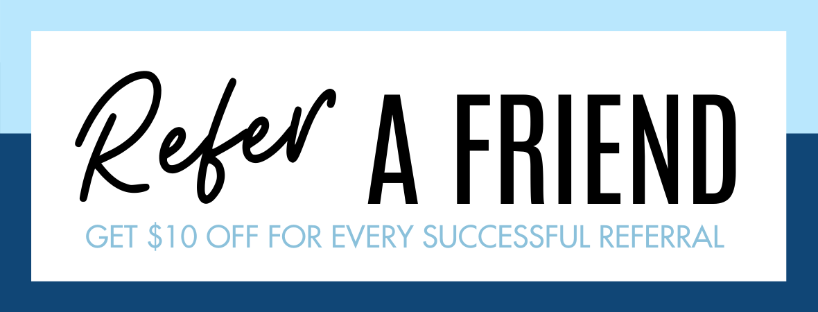 Refer A friend for $10 credit