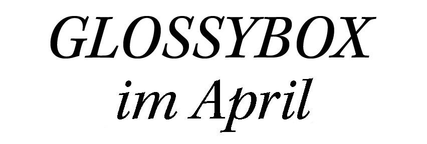 GLOSSYBOX im April