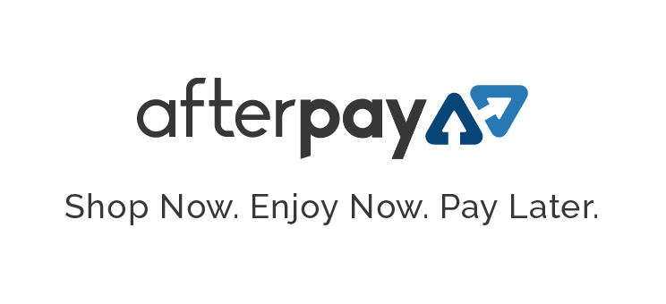 Afterpay. Shop Now. Enjoy Now. Pay Later.