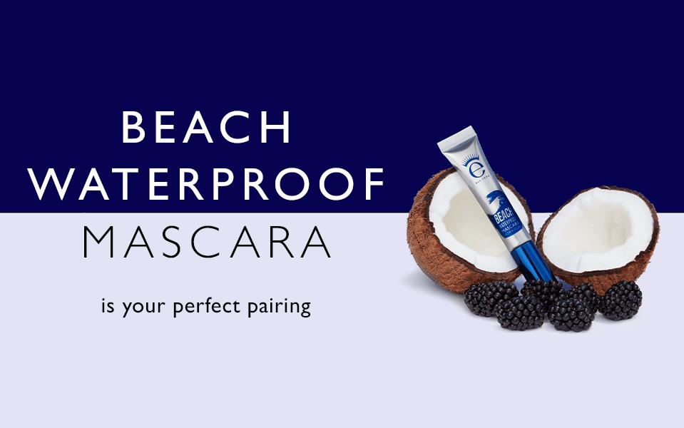 Beach Waterproof mascara is your pairing