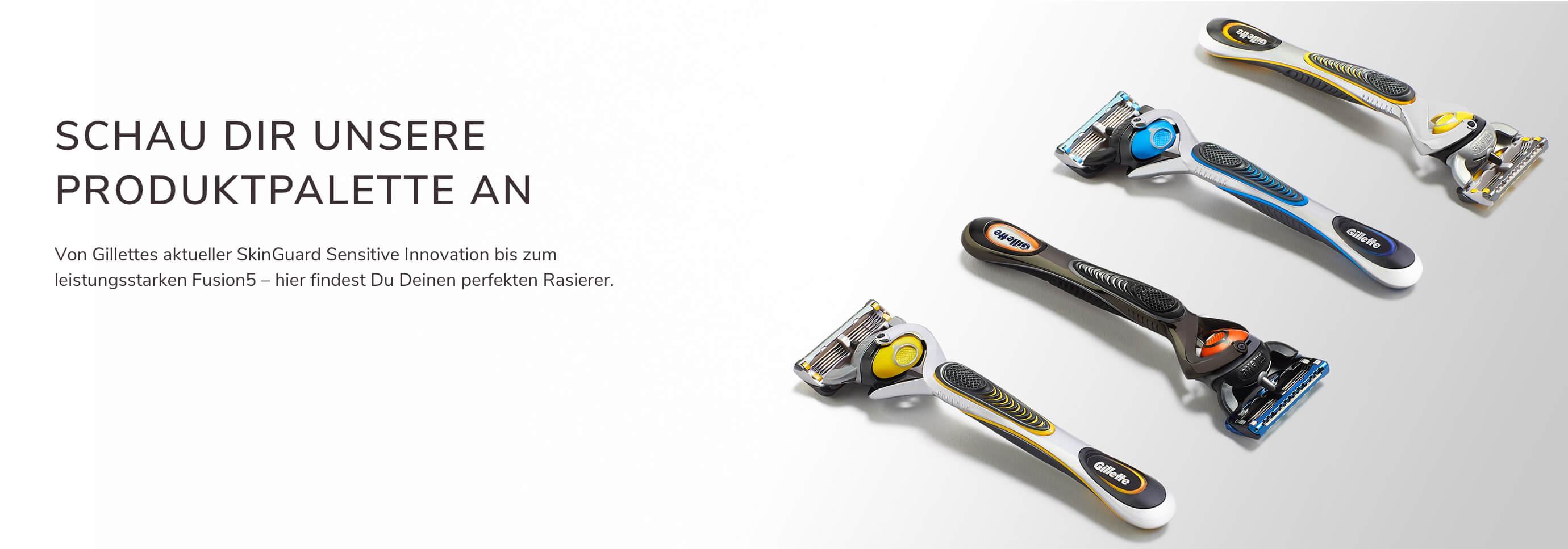 Produkt Portfolio von Gillette: Unser Sortiment an Rasierern, Rasierklingen, Rasiergels und Rasierschaum per Marke