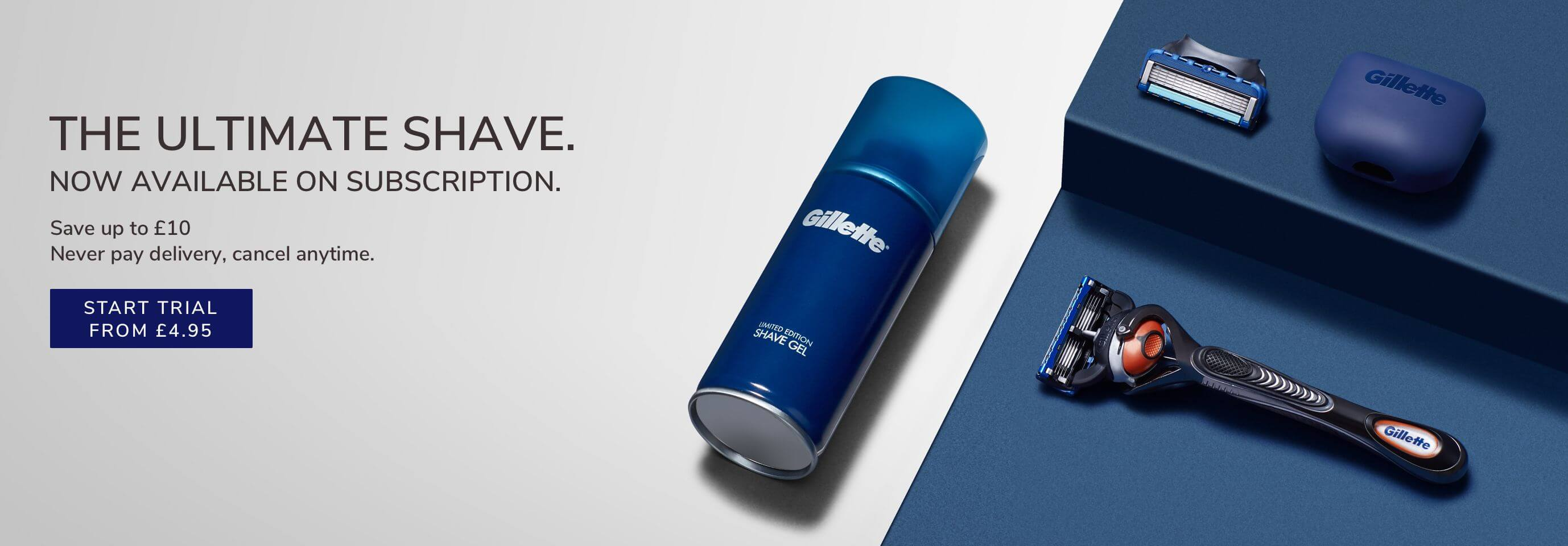 Gillette Shave Subscription, start trial.