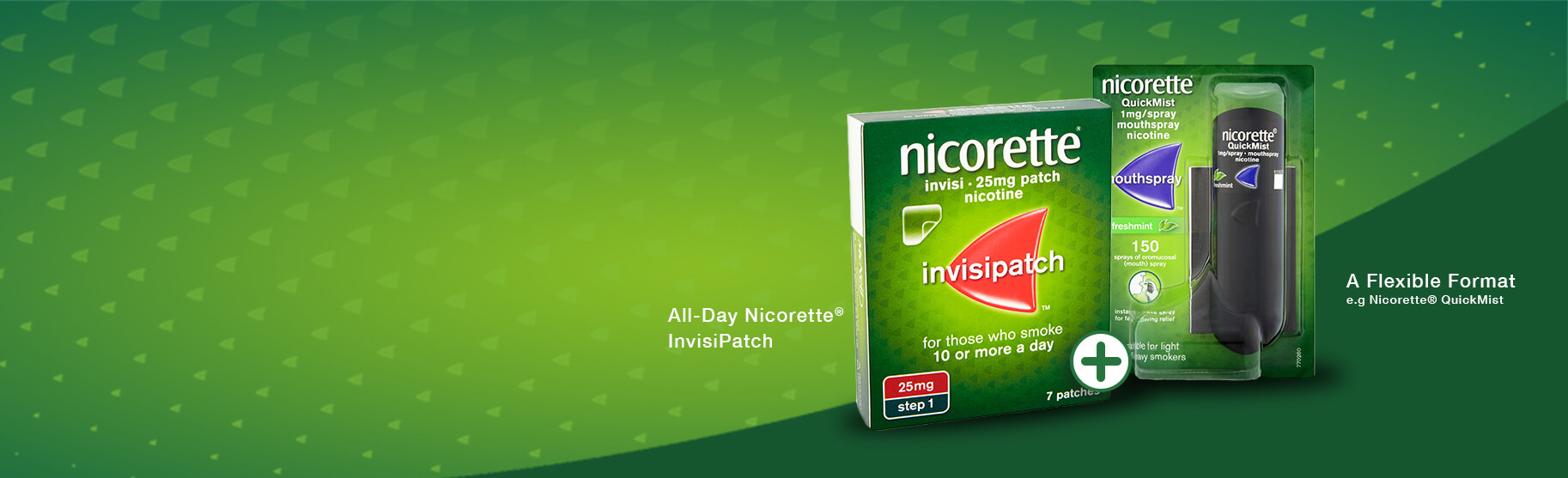 Get started on your quit journey with the Nicorette Quit Starter Bundle. By using two forms of Nicotine Replacement Therapy (NRT) products in combination, you're more likely to quit for good.* This is why we have developed the Nicorette® Quit Starter Bundle, to get you started on your journey with an effective method complete craving control.*Versus using one form of NRT alone. Combination must include Nicorette® InvisiPatch