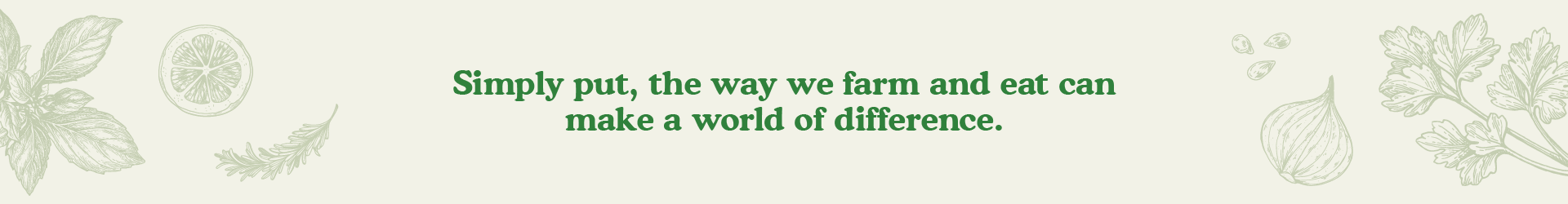 The way we farm and eat can make a world of difference