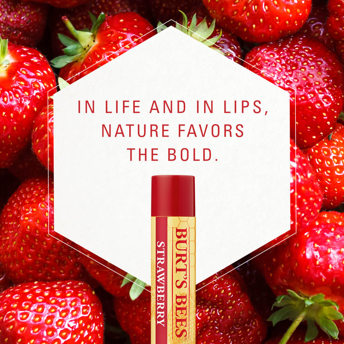 Strawberry, in life and in lips, nature favours the bold