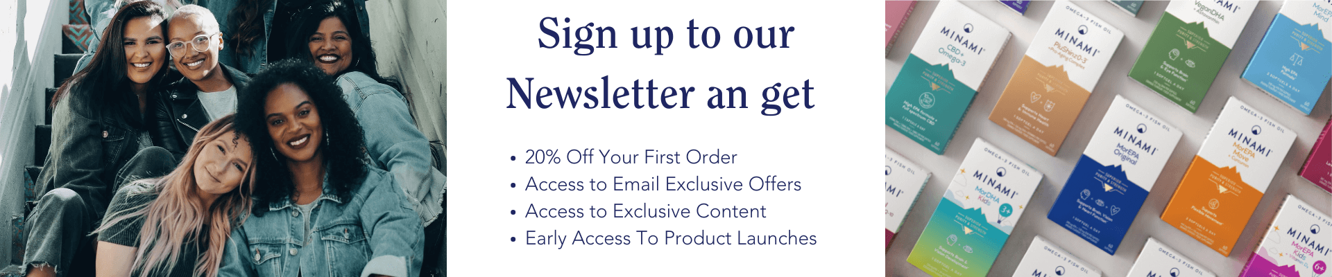Sign up to our newsletter and get<br><br> 20% Off your first order<br>Exclusive newsletter offers<br>Early Access to new product launches