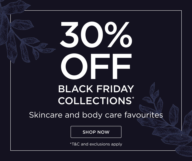 Enjoy up to 30%* on Black Friday Collections