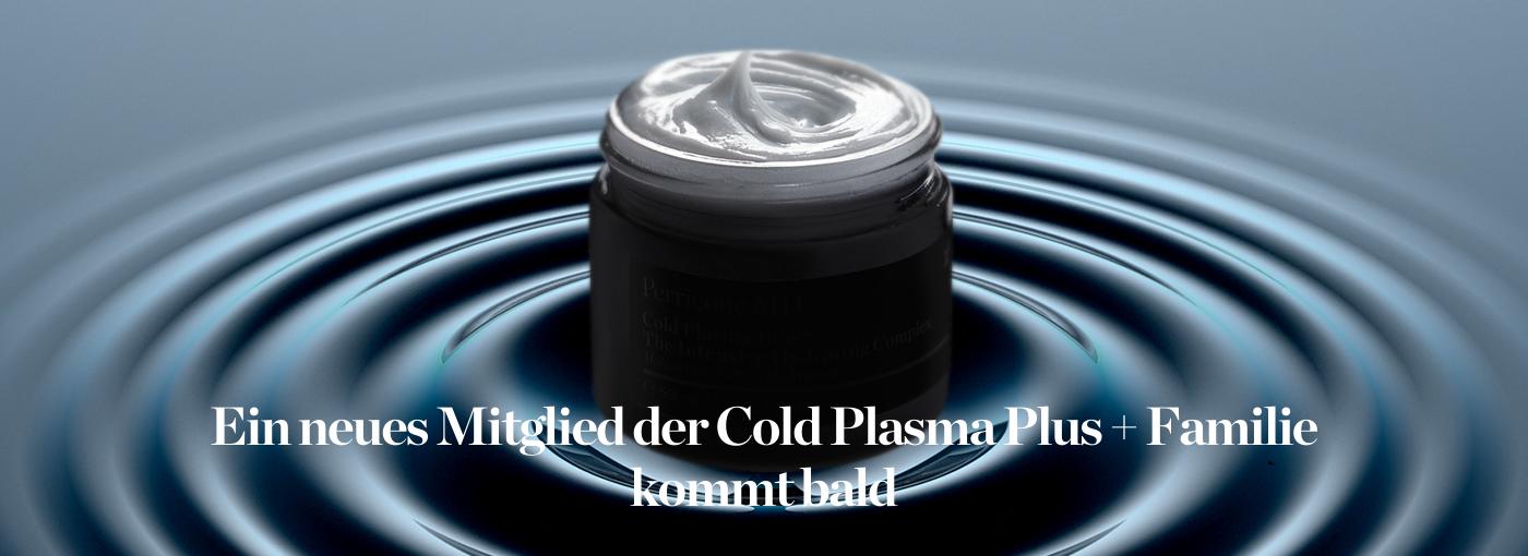 Ein neues Mitglied der Cold Plasma Plus+ Familie kommt bald