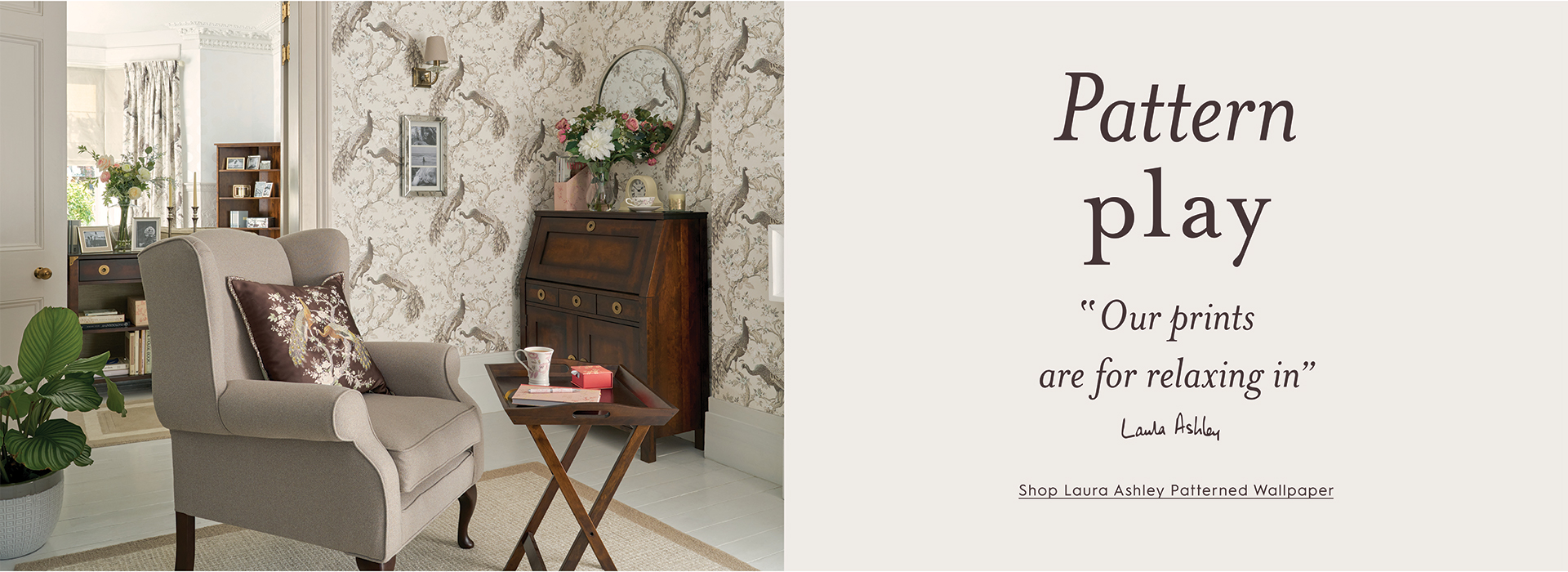 Pattern play ''our prints are for relaxing in'' - Laura Ashley. Shop Laura Ashley Patterned Wallpaper.