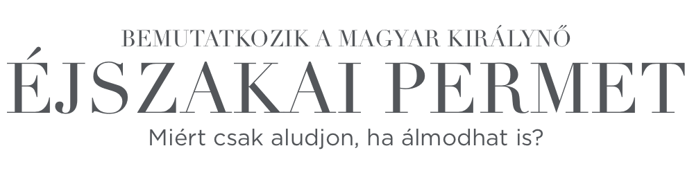 Bemutatkozik a Magyar Királynő Éjszakai Permet Miért csak aludjon, ha álmodhat is?