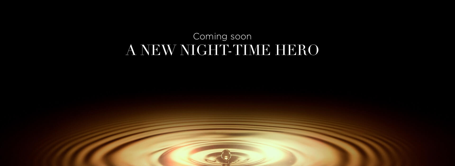 Coming soon, a new nighttime hero