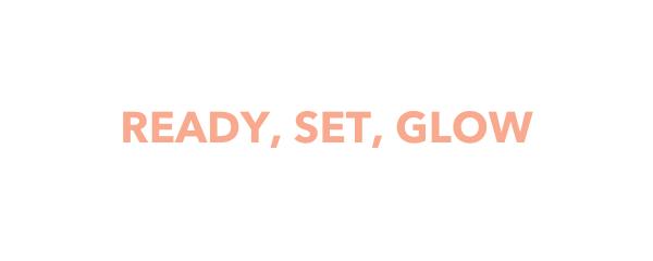 Ready, set, glow