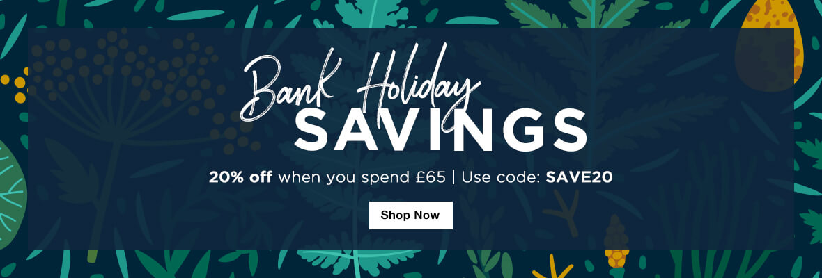 Save 20% when you spend £65 - Use code SAVE20