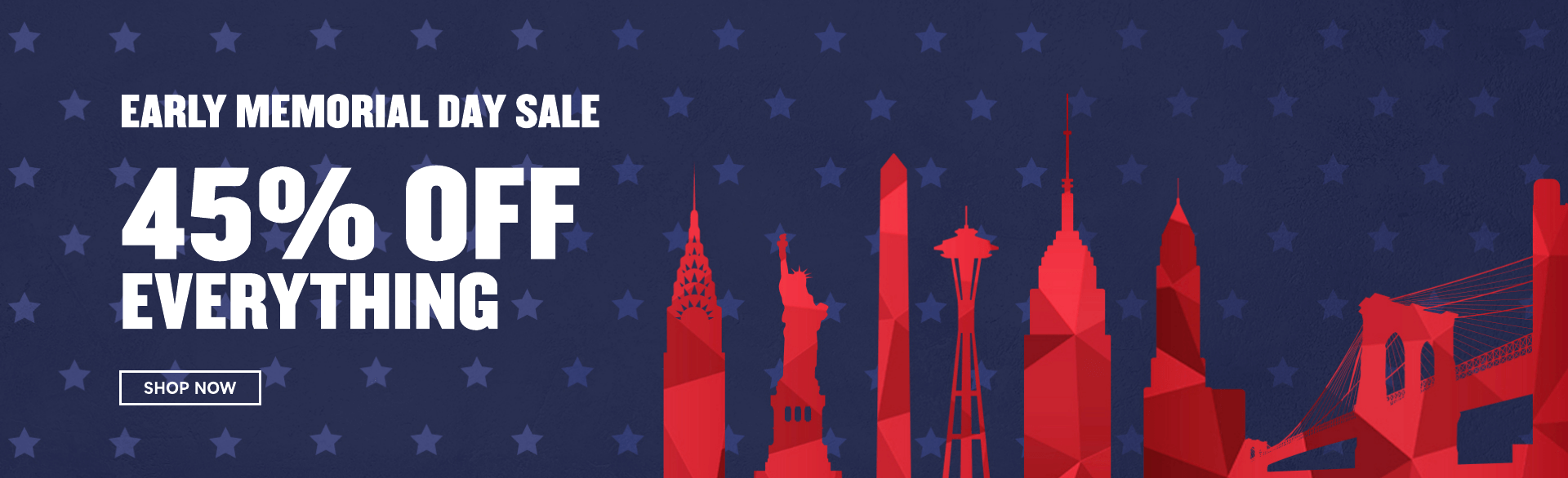 Early Memorial Day Sale. 45% OFF Everything. Use code: MEMORIAL