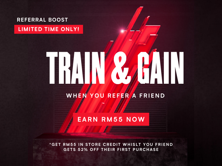 EARN RM55 WHEN YOU REFER A FRIEND!