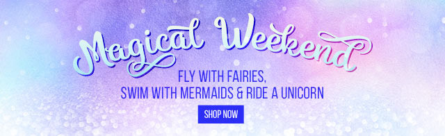Magical Gifts. Fly with Faries, Swim with Mermaids and Ride a unicorn.