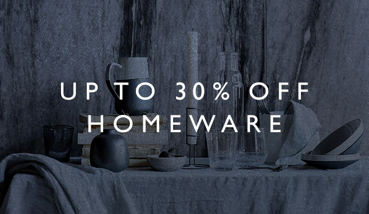 Up to 30% off Homeware