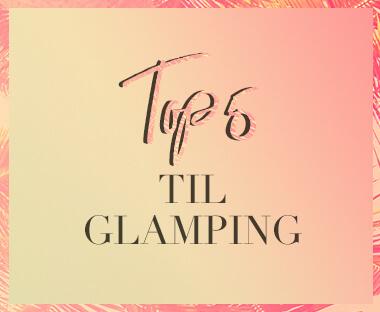top 5 til glamping tekst