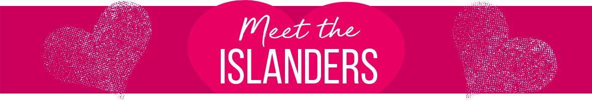 Meet the islanders