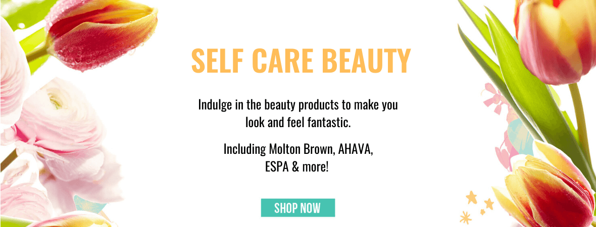 Self Care Beauty | Indulge in the beauty products to make you look and feel fantastic.