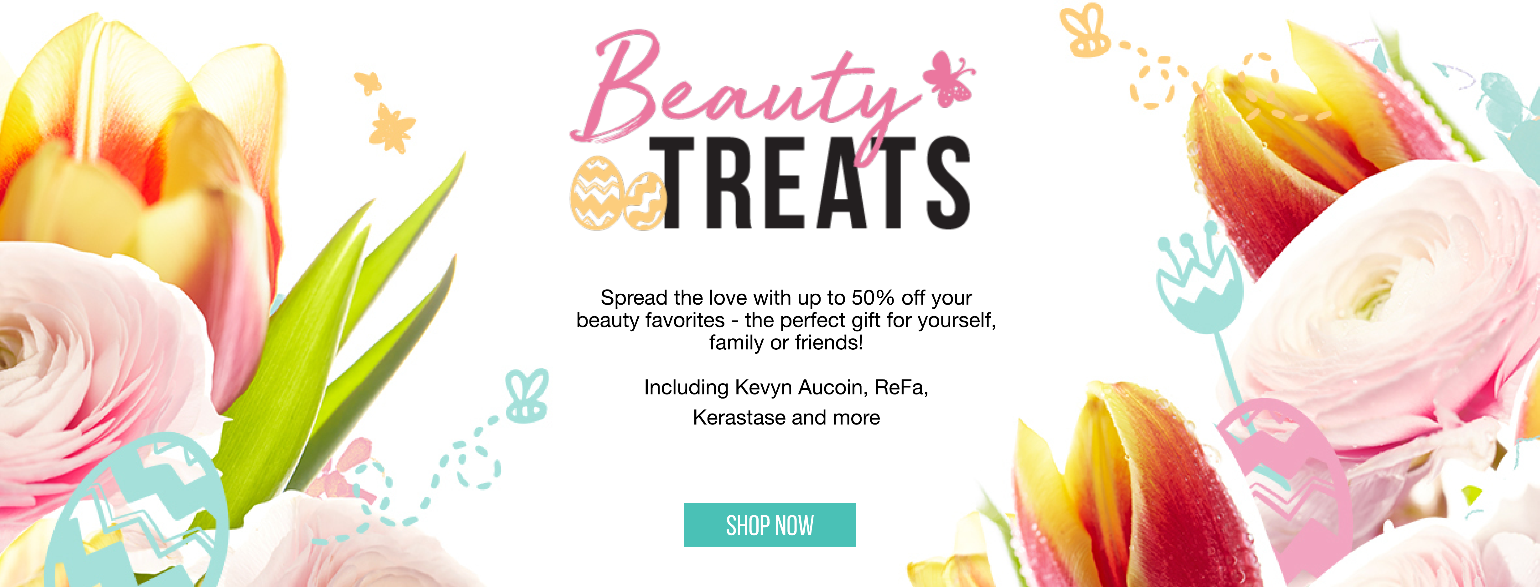 Beauty Treats | Spread the love with up to 50% off your beauty favorites - the perfect gift for yourself, family or friends!