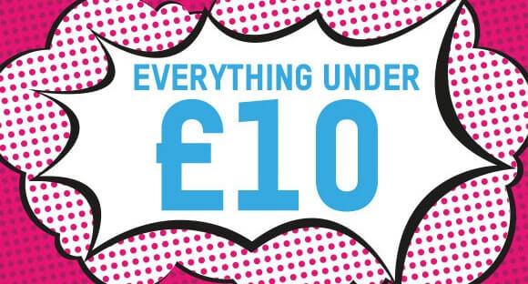 EVERYTHING UNDER £10