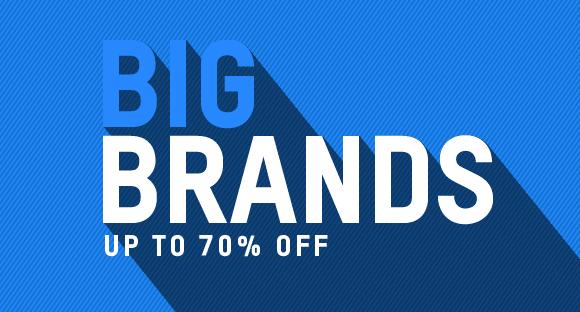 BIG BRANDS - UP TO 70% OFF!