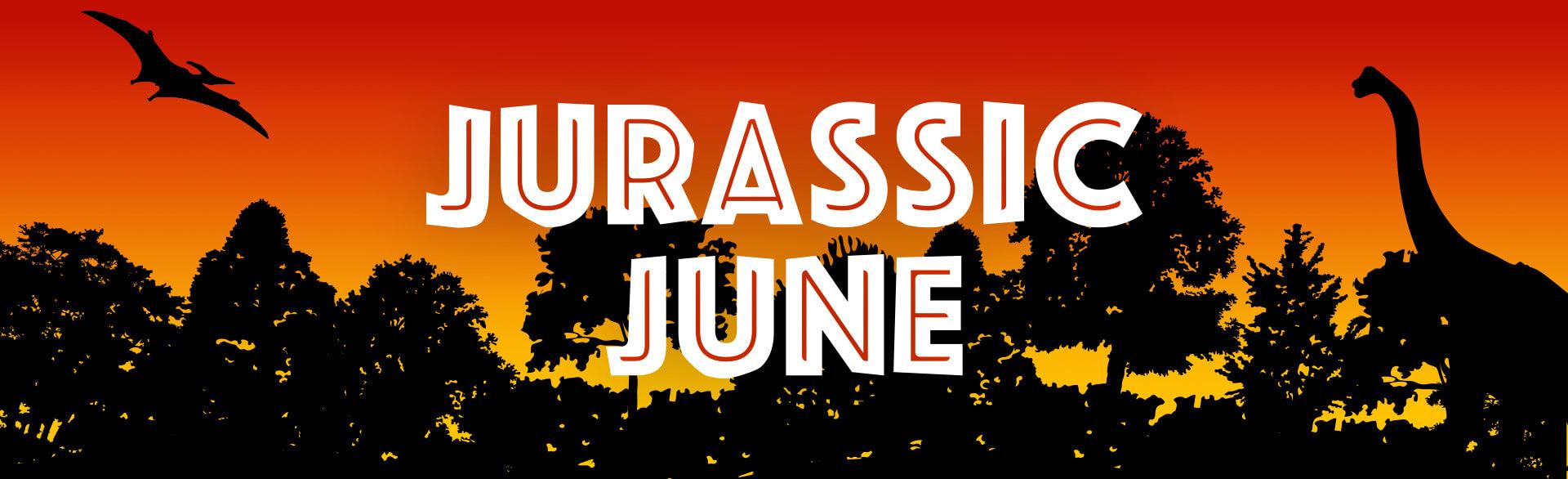 JURASSIC JUNE