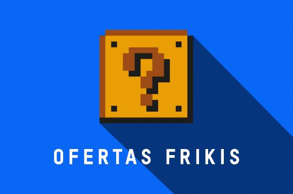 OFERTAS FRIKIS