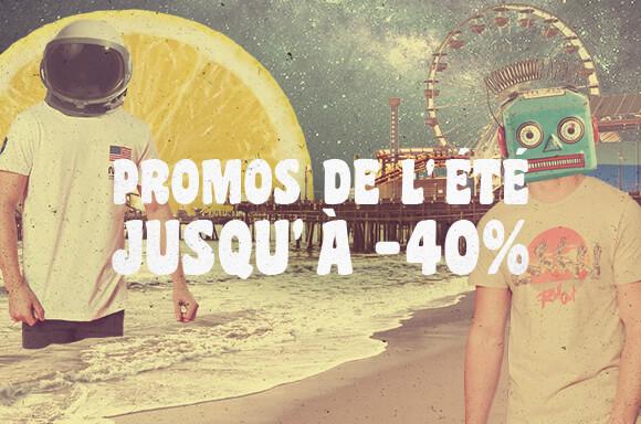 PROMOS DE L'ÉTÉ : JUSQU'À 40% DE RÉDUCTION !