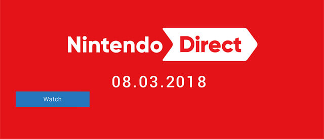 Nintendo Direct 8th March 2018